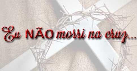 Eu NÃO morri na cruz – páscoa, a programação do sofrimento
