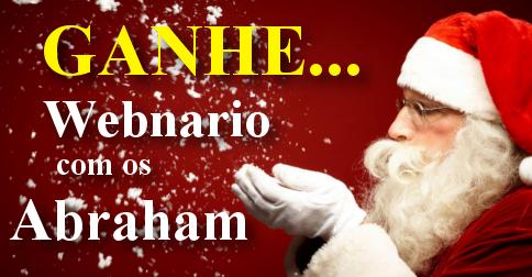 ganhe um Webnario com os Abraham
