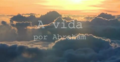 Abraham - A vida - Mensagem canalizada
