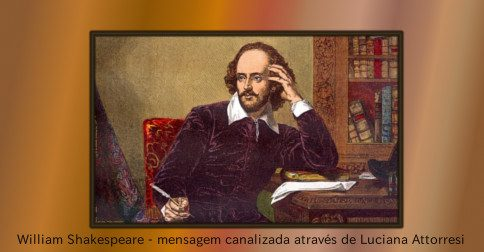 William shakespeare - despertando as consciências guardadas - 2° parte