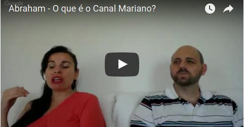 Abraham – O que é o Canal Mariano?