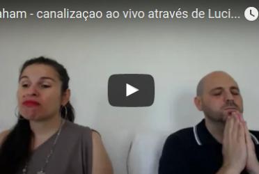 Abraham – canalização ao vivo através de Luciana Attorresi – 25.09.2016