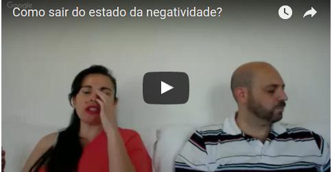 Como sair do estado da negatividade?