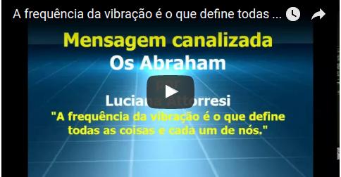 Abraham em português  – A frequência da vibração é o que define todas as coisas e cada um de nós