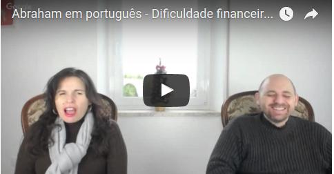 Abraham em português – Dificuldade financeira – crenças limitantes sobre o dinheiro