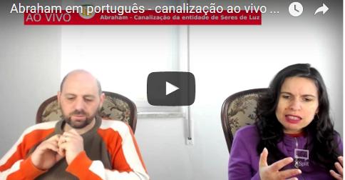 Abraham em português - canalização ao vivo através da Canal Luciana Attorresi - 26 de fevereiro 2017