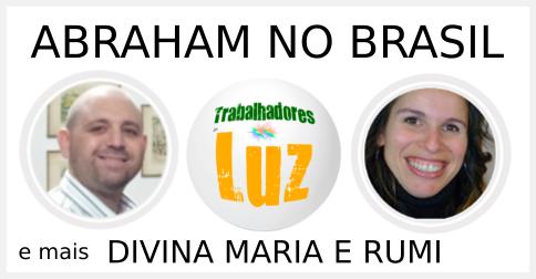 Abraham no Brasil, Divina maria e Rumi - oponopono