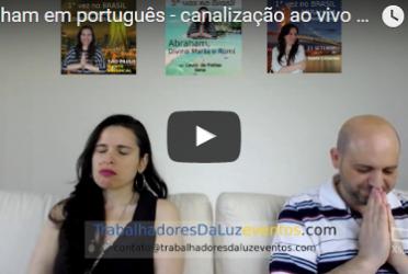 Abraham em português – canalização ao vivo por Luciana Attorresi – 28 maio 2017