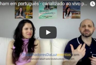 Abraham em português – canalizado ao vivo por Luciana Attorresi – 21 maio 2017