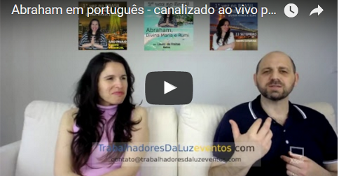 Abraham em português - canalizado ao vivo por Luciana Attorresi - 21 maio 2017