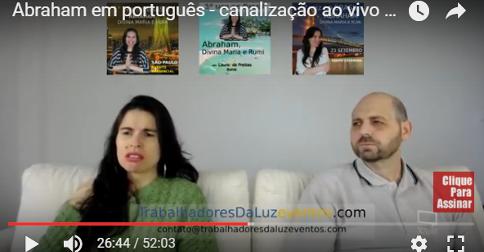Abraham em português – canalização ao vivo por Luciana Attorresi – 4 de junho 2017