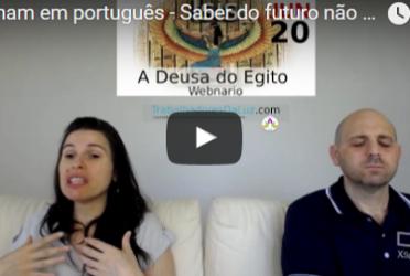 Abraham em português – Saber do futuro não é uma forma de controle