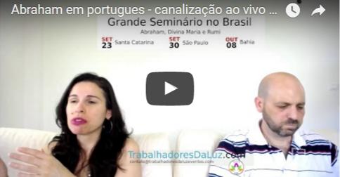 Abraham em português – canalização ao vivo por Luciana Attorresi – 9 julho 2017