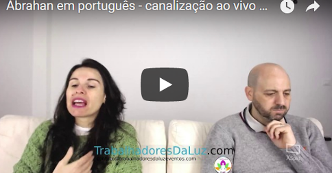 Abrahan em português – canalização ao vivo por Luciana Attorresi – 5 novembro 2017