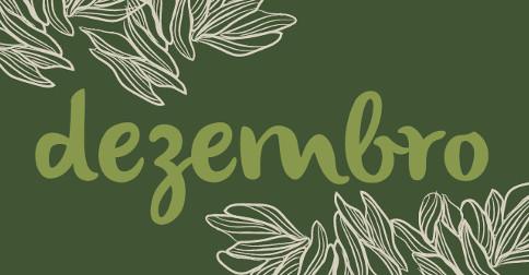 O que vem para o mês de Dezembro?