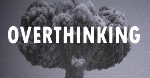 Você está passando muito do seu tempo pensando demais?
