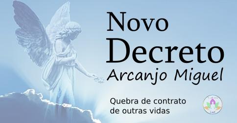 NOVO Decreto Quântico de Arcanjo Miguel para quebra de contratos de vidas passadas