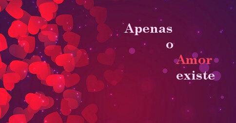Existe apenas Amor, Fonte e Alegria Eterna Infinita